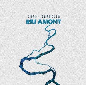 portada-jordi-bardella-riu-amont-2