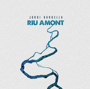 portada-jordi-bardella-riu-amont-2